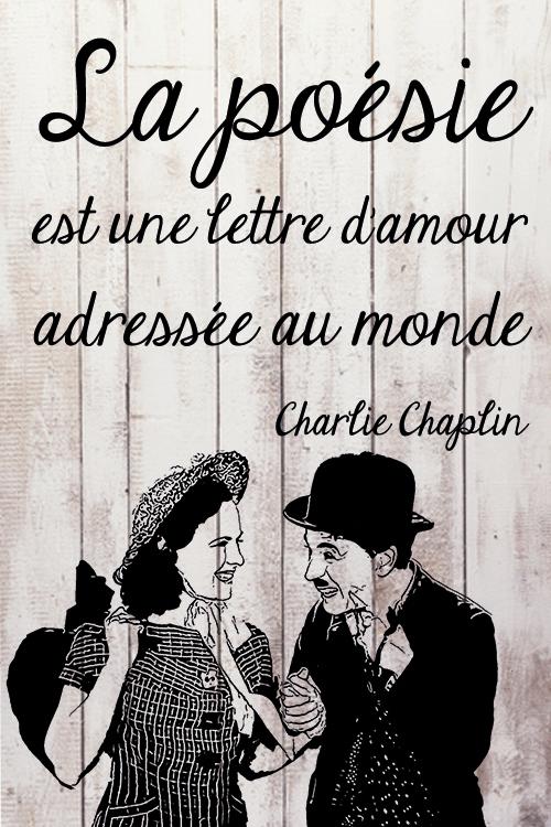 Citation Charlie Chaplin la poésie est une lettre d'amour adressée au monde