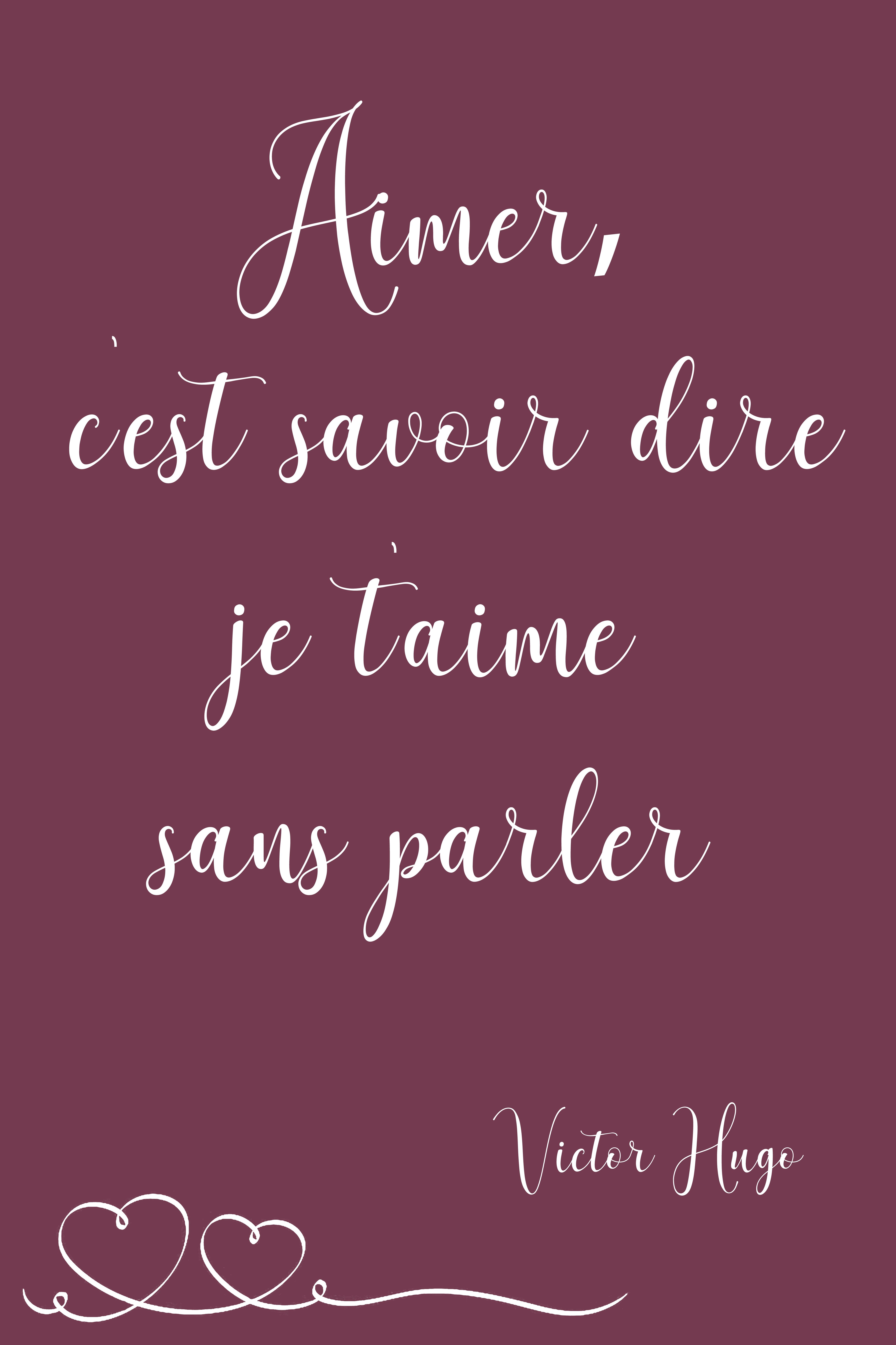 Citation Amour Aimer Cest Savoir Dire Je Taime Sans Parler Victor Hugo